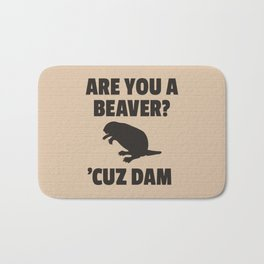 ARE YOU A BEAVER? 'CUZ DAM Bath Mat