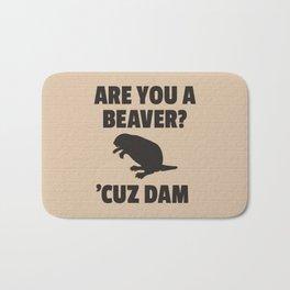 ARE YOU A BEAVER? 'CUZ DAM Bath Mat