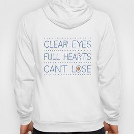 Clear Eyes, Full Hearts, Can't Lose Hoody