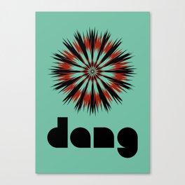 dang Canvas Print