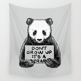 Don't Grow Up It's a Trap Wall Tapestry