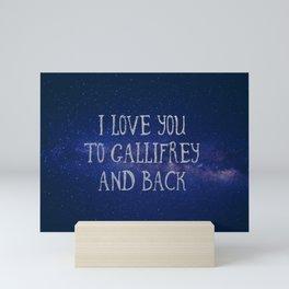Love you to Gallifrey and back Mini Art Print
