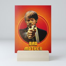 Bad Mother Mini Art Print