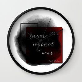 Forever is Composed of Nows. Wall Clock