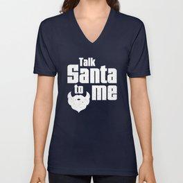 Talk Santa to me Unisex V-Neck