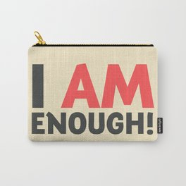 I am enough!, broken hearts, inspirational quote, free woman, motivational quote, strong woman Carry-All Pouch