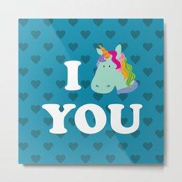I unicorn you Metal Print