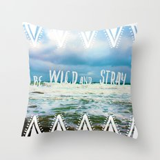 Be Wild and Stray. Throw Pillow