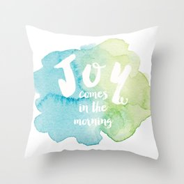 Joy Comes in the Morning Throw Pillow