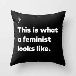 This is what a feminist looks like. Throw Pillow