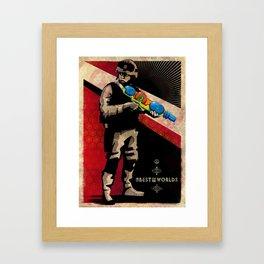 In the best of worlds! Framed Art Print