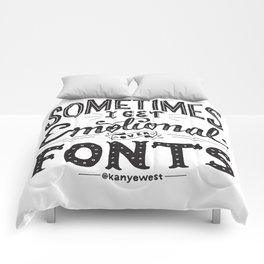 Sometimes I Get Emotional Over Fonts Quote Comforters