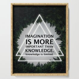 Imagination Is More Important Than Knowledge - Albert Einstein Serving Tray