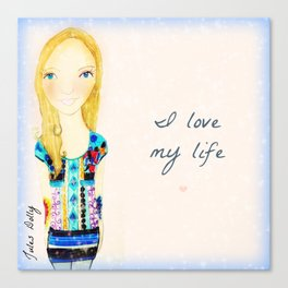 I Love My Life Muse Mantra Canvas Print