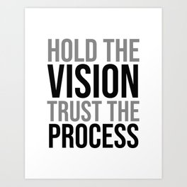 Hold The Vision Trust The Process, Office Decor Ideas, Wall Art Art Print