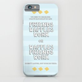Waffles Friends Work iPhone Case
