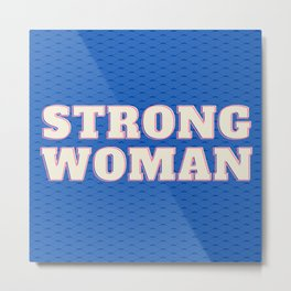 Strong Woman Modern design Metal Print