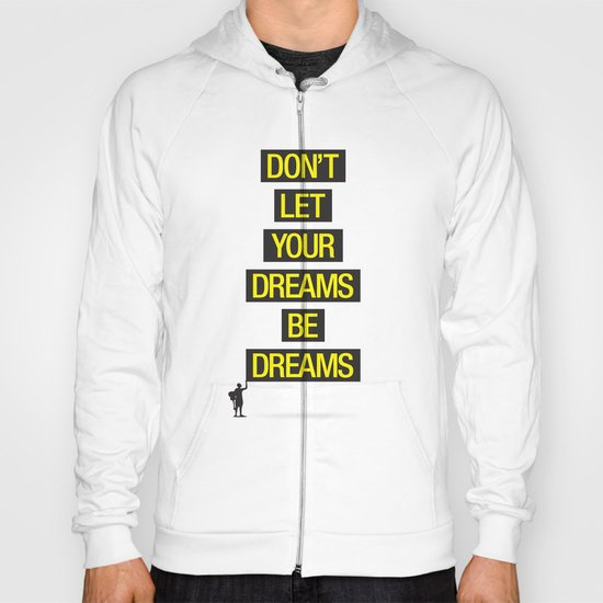 Dreams Be Dreams Hoody