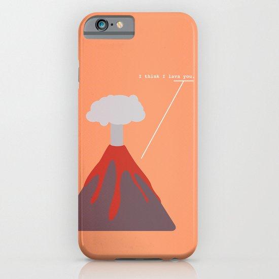 I Think I Lava You iPhone & iPod Case