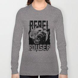 Rebel Rouser Long Sleeve T-shirt
