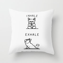 Inhale Exhale French Bulldog Throw Pillow