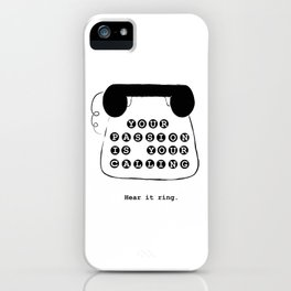 Your passion is your calling iPhone Case