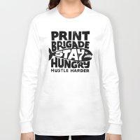 hustle Long Sleeve T-shirts featuring Hustle Harder by Chris Piascik