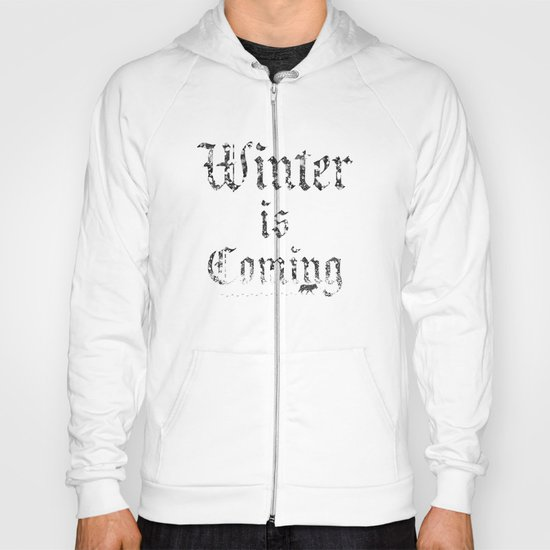 Winter Is Coming Hoody