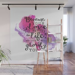 """Your Love is Better than Life"" Hand-Lettered Bible Verse Wall Mural"