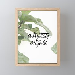 Authenticity is Magnetic Framed Mini Art Print
