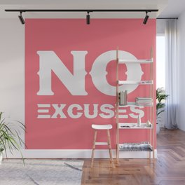 No Excuses - Motivational and Inspirational Quote 3 Wall Mural