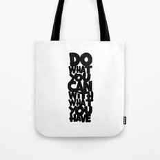 do what you can with what you have Tote Bag