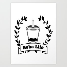 Boba Life Art Print