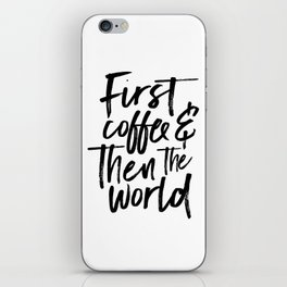 BUT FIRST COFFEE, Kitchen Wall Art,Coffee Sign,Inspirational Quote,Coffee Kitchen Decor,Morning Quot iPhone Skin