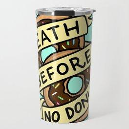Death Before No Donuts Travel Mug