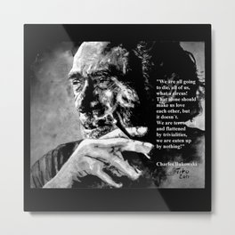 Charles Bukowski - black - quote Metal Print