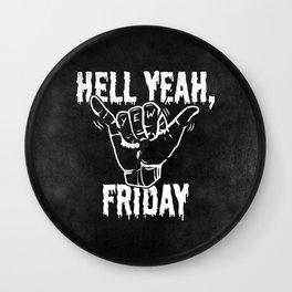 Hell Yeah, Friday Wall Clock