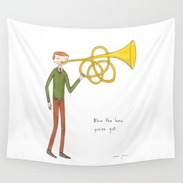 blow the horn you've got Wall Tapestry