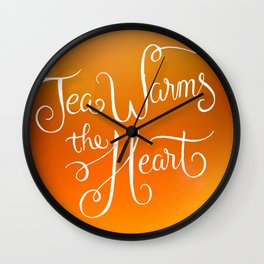 Tea Warms The Heart Wall Clock