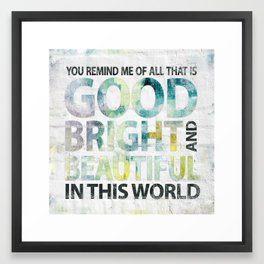 Good Bright Beautiful - Watercolor typography  Framed Art Print