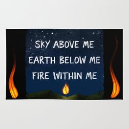 Sky Above Me, Earth Below Me, Fire Within Me Rug