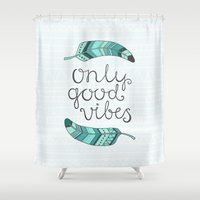 good vibes only Shower Curtains featuring Only good vibes by kondratya