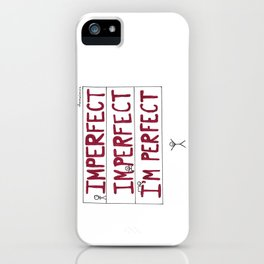 I'm Perfect iPhone Case