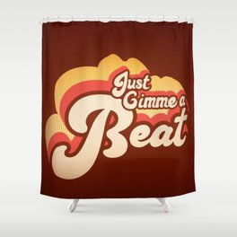 Just Gimme A Beat Shower Curtain
