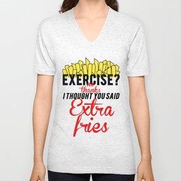 Excersize? I Thought You Said Extra Fries. Unisex V-Neck
