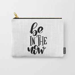 Be In The Now: white Carry-All Pouch