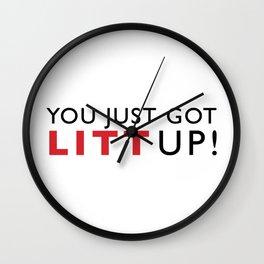 You Just Got LITT Up! Wall Clock