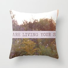 you are living your story Throw Pillow