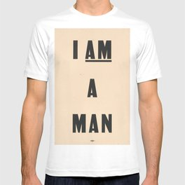 I am a Man Vintage Civil Rights Protest Poster, 1968 T-shirt