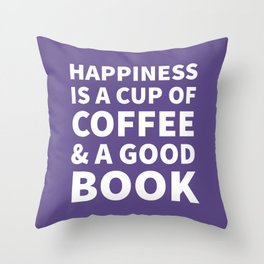 Happiness is a Cup of Coffee & a Good Book (Ultra Violet) Throw Pillow